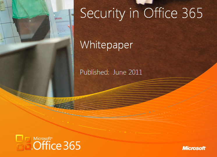 office 365 white paper This whitepaper offers organizations planning a migration to the cloud a  and  ediscovery capabilities, microsoft office 365 is rapidly reaching the point where.